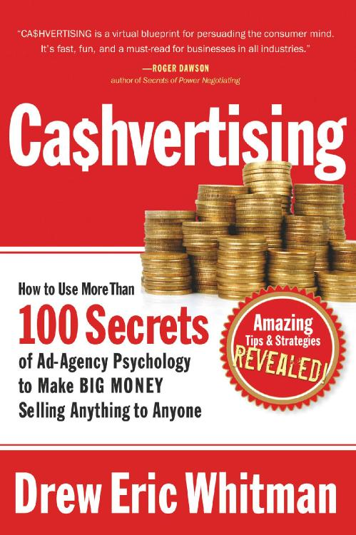 CA$HVERTISING How to Use More than 100 Secrets of Ad Agency Psychology to Make B