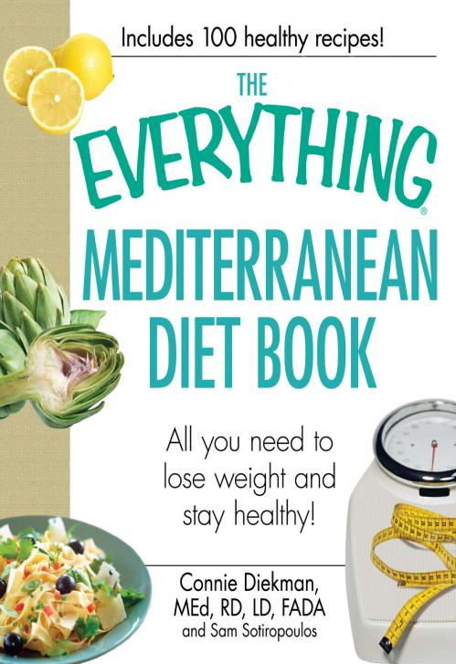 The Everything Mediterranean Diet Book  All you need to lose weight and stay heal...