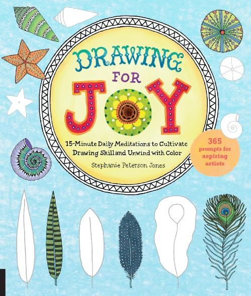 Drawing for Joy 365 Prompts for Aspiring Artists By Stephanie Peterson Jones [B