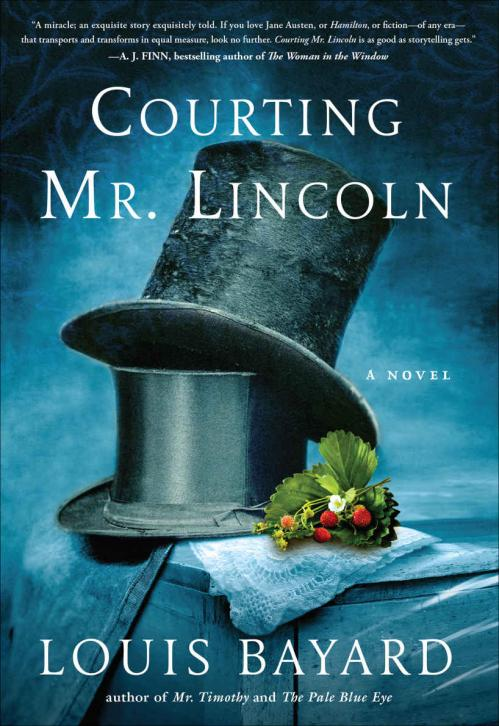 Courting Mr  Lincoln by Louis Bayard