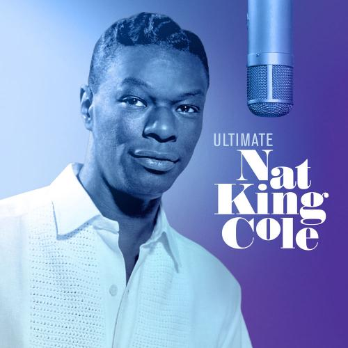 Nat King Cole   Ultimate Nat King Cole (2019)
