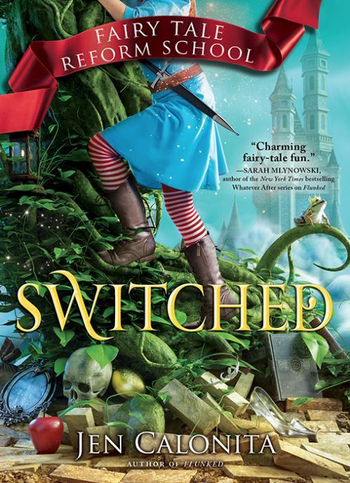 Switched (Fairy Tale Reform School, n  4) by Jen Calonita