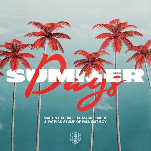 Martin Garrix, Macklemore & Fall Out Boy   Summer Days (2019)