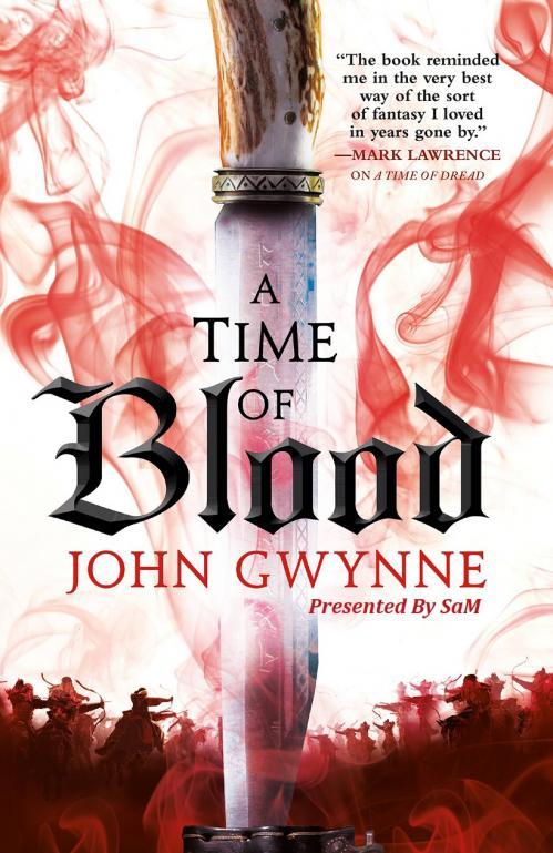 A Time of Blood (Of Blood & Bone) By John Gwynne [Ebook]