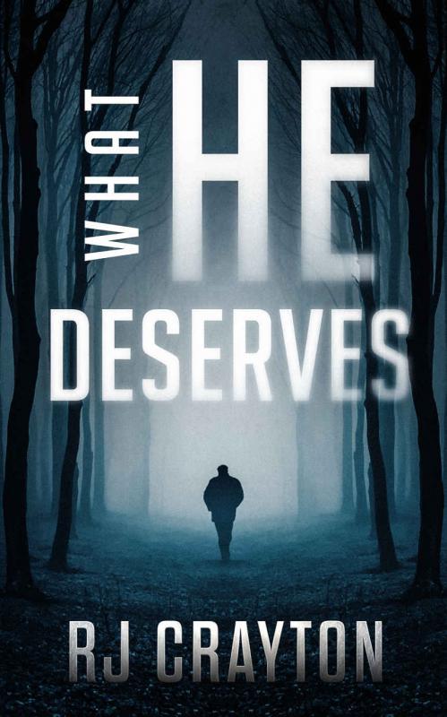What He Deserves - RJ Crayton