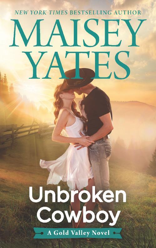 Unbroken Cowboy (Gold Valley, n  6) by Maisey Yates