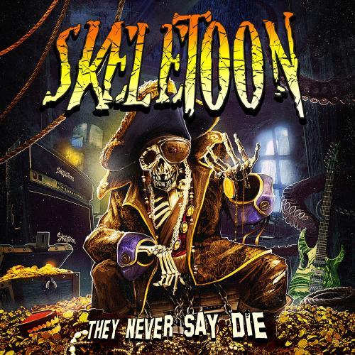 Skeletoon - They Never Say Die (2019)