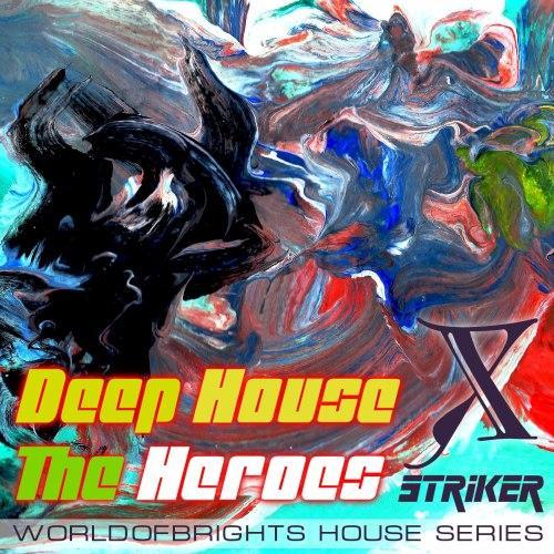 WorldOfBrights - Deep House The Heroes Vol  X STRIKER (2019)