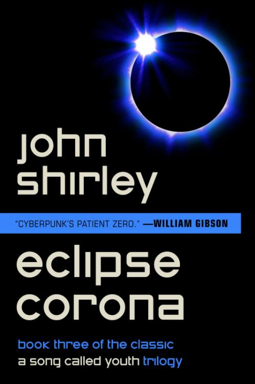 Eclipse Corona (A Song Called Youth, n  3) by John Shirley