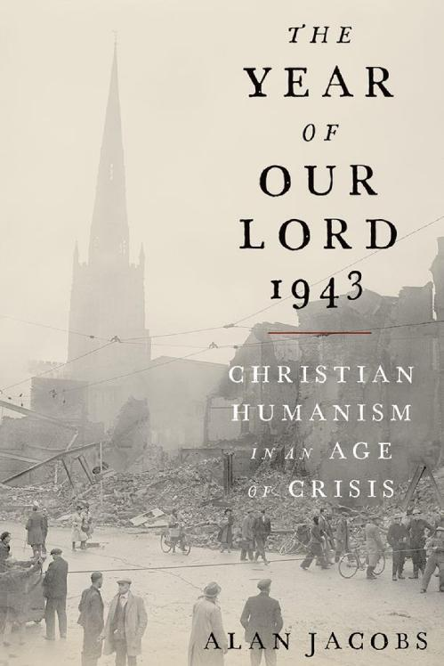 The Year of Our Lord 1943 by Alan Jacobs PDF