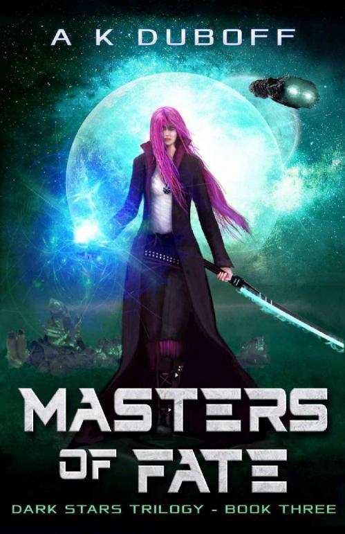 Masters of Fate (Dark Stars, n  3) by A K DuBoff