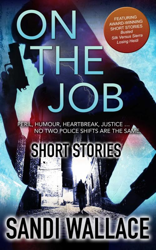 On The Job-Short Stories - Sandi Wallace