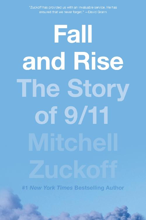 Fall and Rise  The Story of 911 by Mitchell Zuckoff