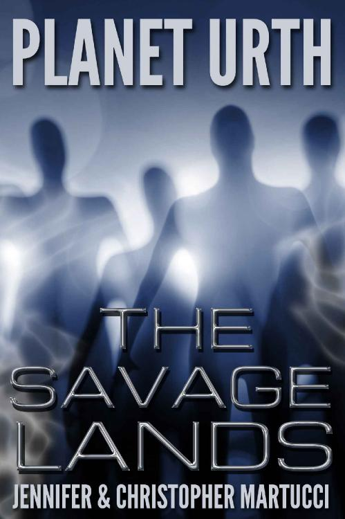 The Savage Lands (Planet Urth, n  2) by Jennifer Martucci, Christopher Martucci