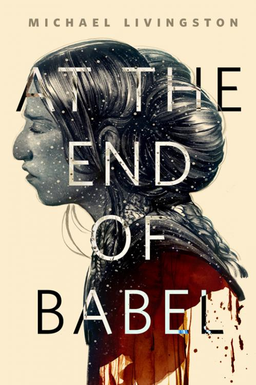 At the End of Babel by Michael Livingston