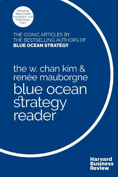 [W Chan Kim; Ren e A Mauborgne] The Blue Ocean