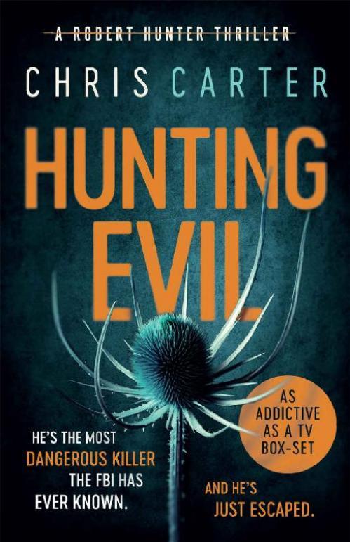 Hunting Evil (Robert Hunter, n  10) by Chris Carter