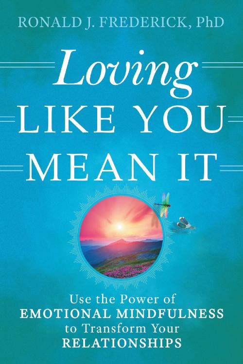 Loving Like You Mean It by Ronald J Frederick