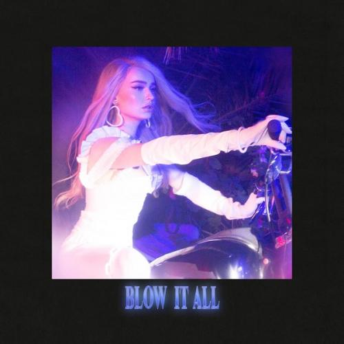 Kim Petras - Blow It All Single (2019)