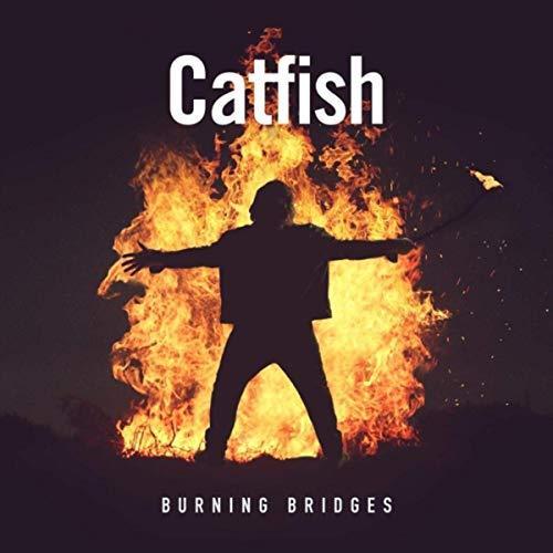Catfish - Burning Bridges (2019)  Album