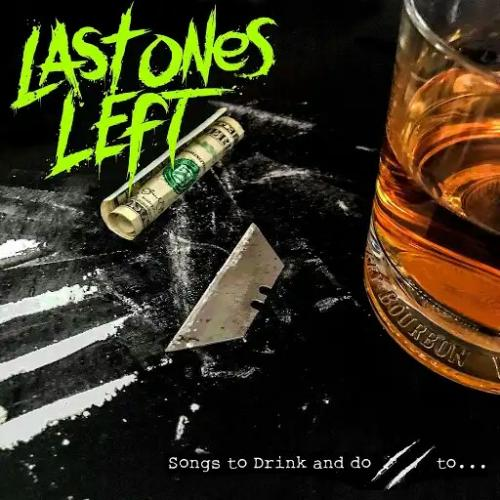 Last Ones Left - Songs to Drink and Do (2019)