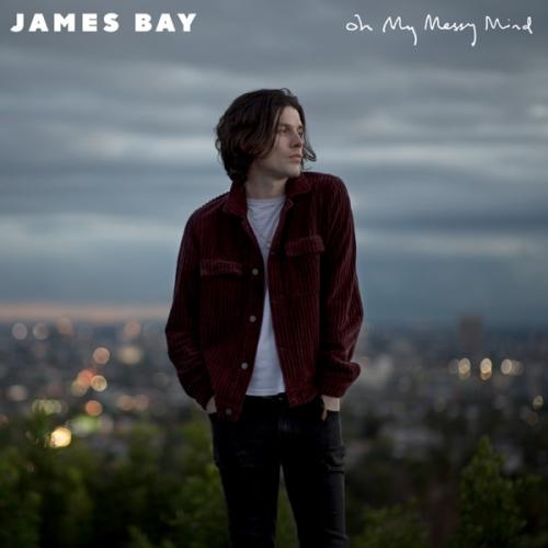 James Bay - Oh My Messy Mind (2019)
