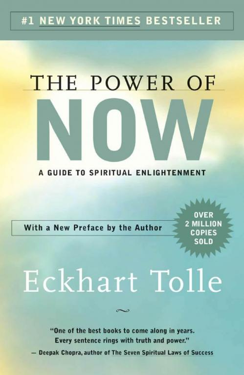 The Power of Now - A Guide to Spiritual Enlightenment by Eckhart Tolle
