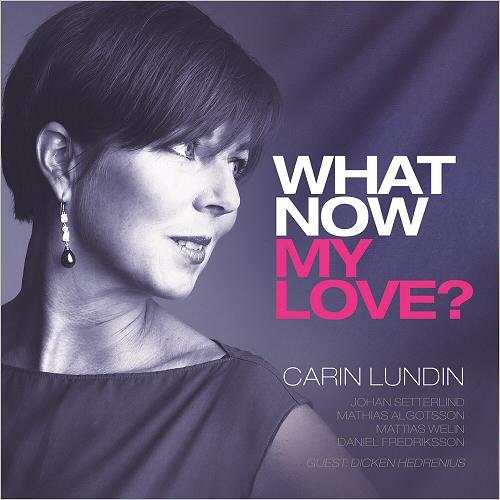 Carin Lundin - What Now My Love (2015)