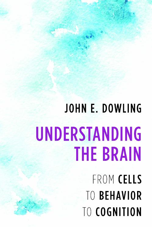 Understanding the Brain by John E Dowling
