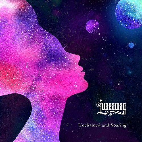 Lureaway -Unchained and Soaring () (2019)