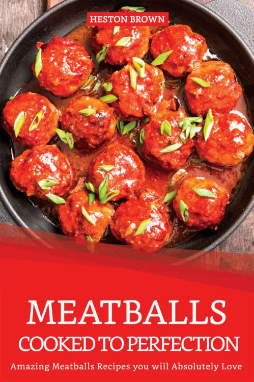 Meatballs Cooked to Perfection Amazing Meatballs Recipes you will Absolutely Love