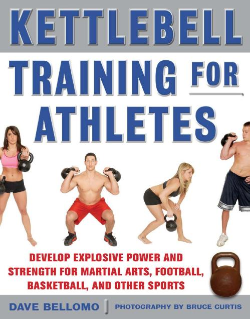 Kettlebell Training for Athletes - Develop Explosive Power and Strength for Martia...
