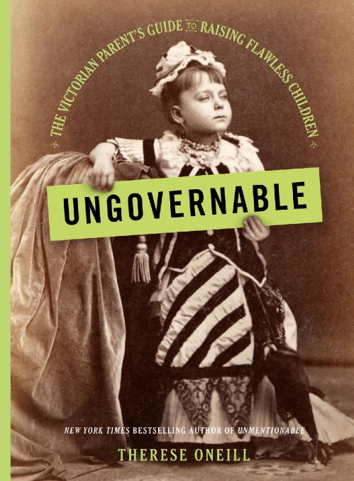 Ungovernable by Therese Oneill