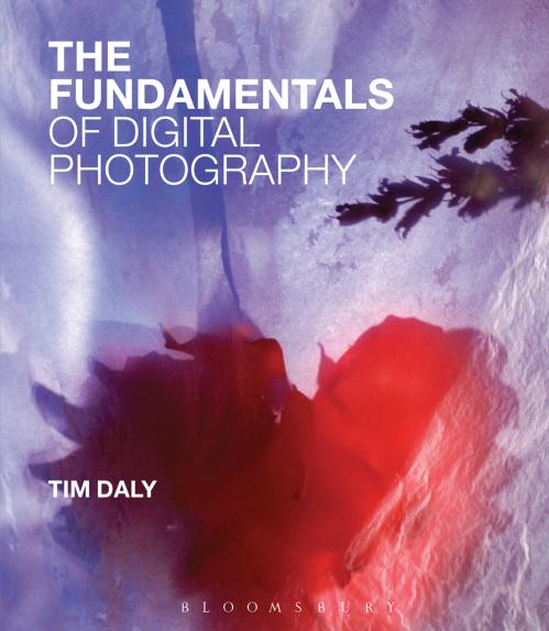The Fundamentals of Digital Photography (Fundamentals) By Tim Daly
