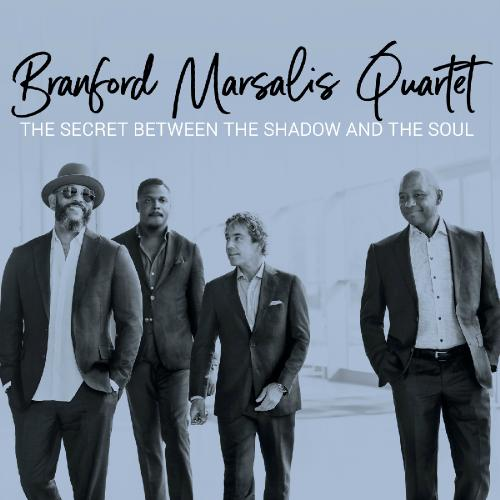 Branford Marsalis Quartet - The Secret Between the Shadow and the Soul (2019)