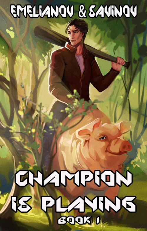 True Hero (Champion Is Playing, n 1) by Anton Emelianov, Sergei Savinov