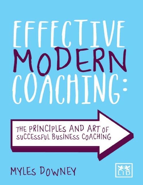 Effective Modern Coaching  Principl Myles Downey