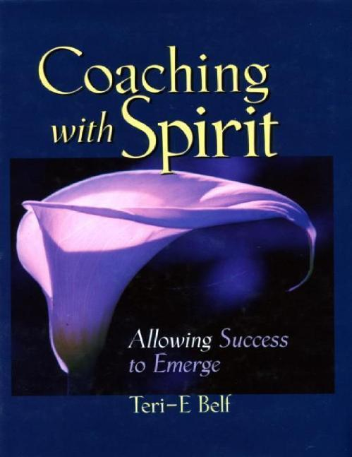 Coaching with Spirit Allowing Succe Teri E  Belf