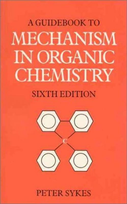A Guidebook to Mechanism in Organic Che Sykes P