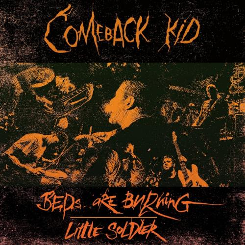 Comeback Kid-Beds Are Burning  Little Soldier-(2018)