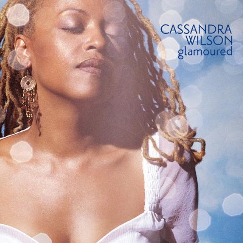 Cassandra Wilson - Glamoured (Remastered) (2019) 24-96