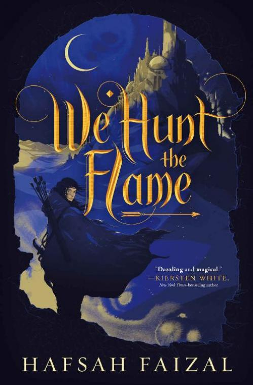 We Hunt the Flame (Sands of Arawiya, n 1) by Hafsah Faizal