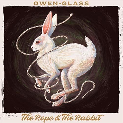 Owen-Glass - The Rope & The Rabbit (2019)