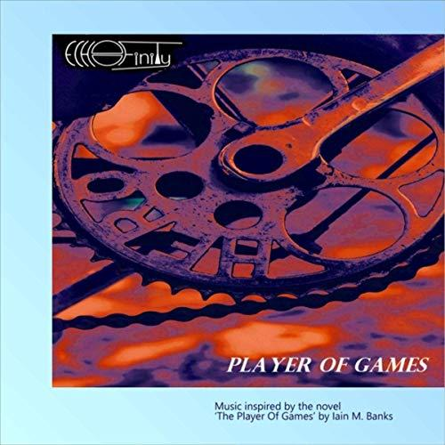 Echofinity -Player Of Games (2019)
