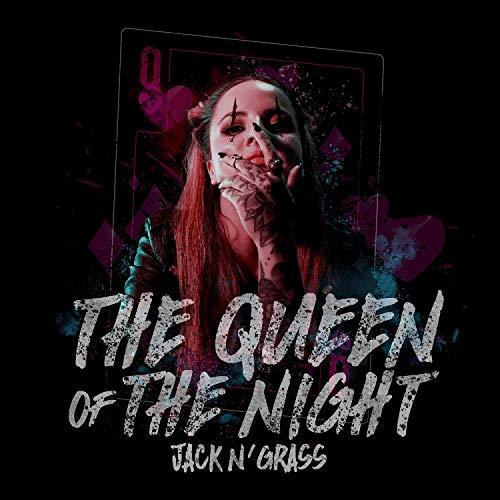 Jack N' Grass -The Queen Of The Night (2019)