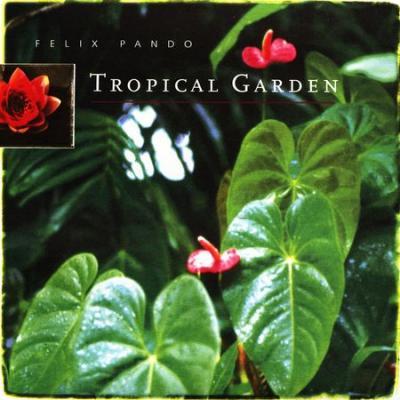 Felix Pando - Tropical Garden (1997) [FLAC]