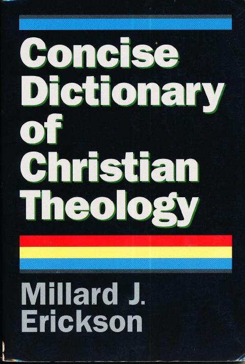 Concise Dictionary of Christ Millard J  Erickson