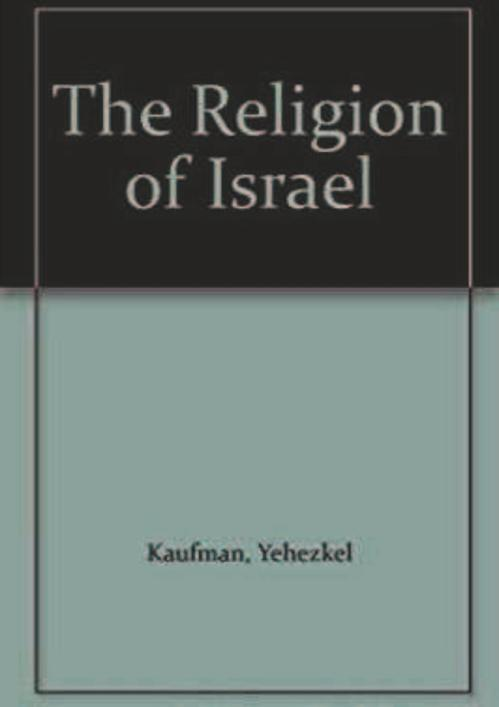 The Religion of Israel - From  Yehezkel Kaufmann