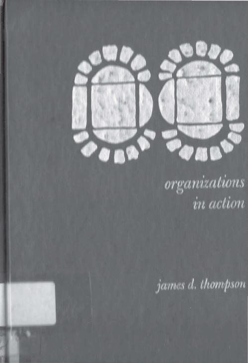 Organizations in Action- Socia James D  Thompson