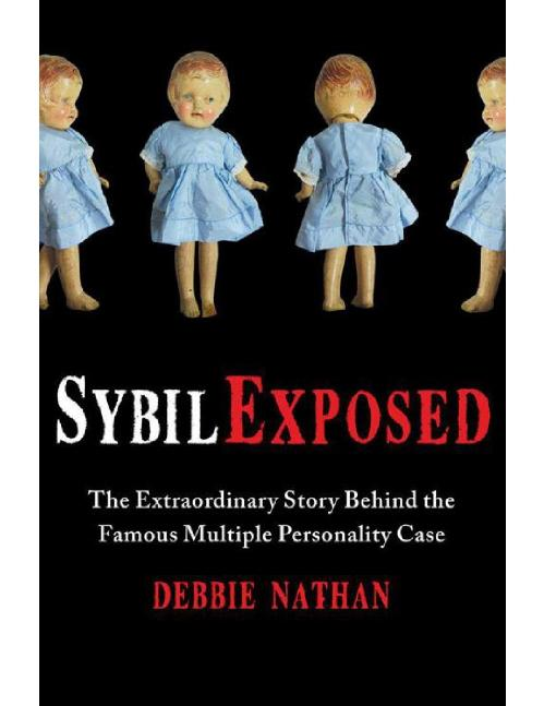 Sybil Exposed- The Extraordinary S Debbie Nathan
